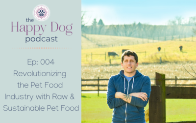 Ep: 004 Revolutionizing the Pet Food Industry with Raw & Sustainable Pet Food